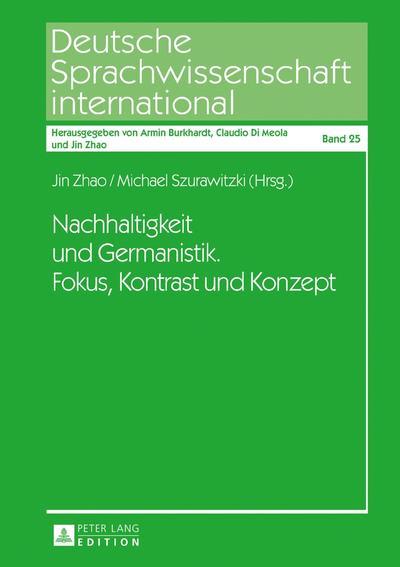 Nachhaltigkeit und Germanistik. Fokus, Kontrast und Konzept