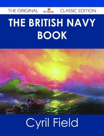 The British Navy Book - The Original Classic Edition