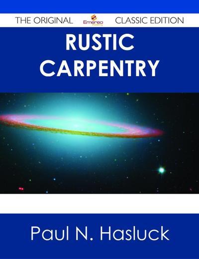 Rustic Carpentry - The Original Classic Edition