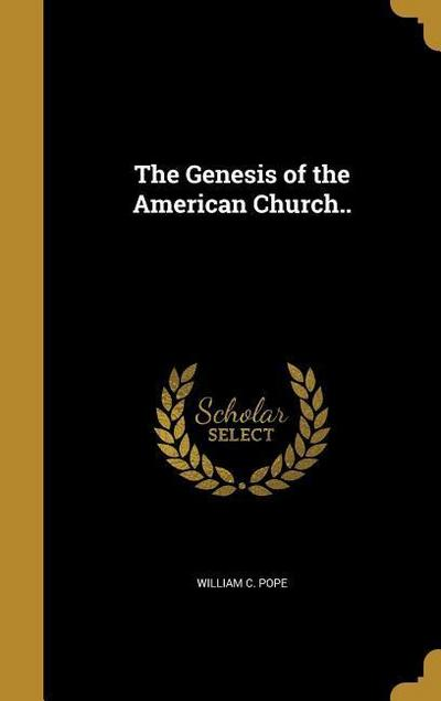 GENESIS OF THE AMER CHURCH