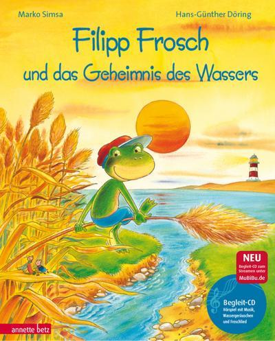 Filipp Frosch und das Geheimnis  des Wassers (+CD) :  ein musikalisches Bilderbuch