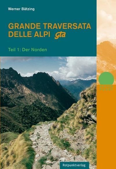 Grande Traversata delle Alpi / gta: Teil 1: Der Norden