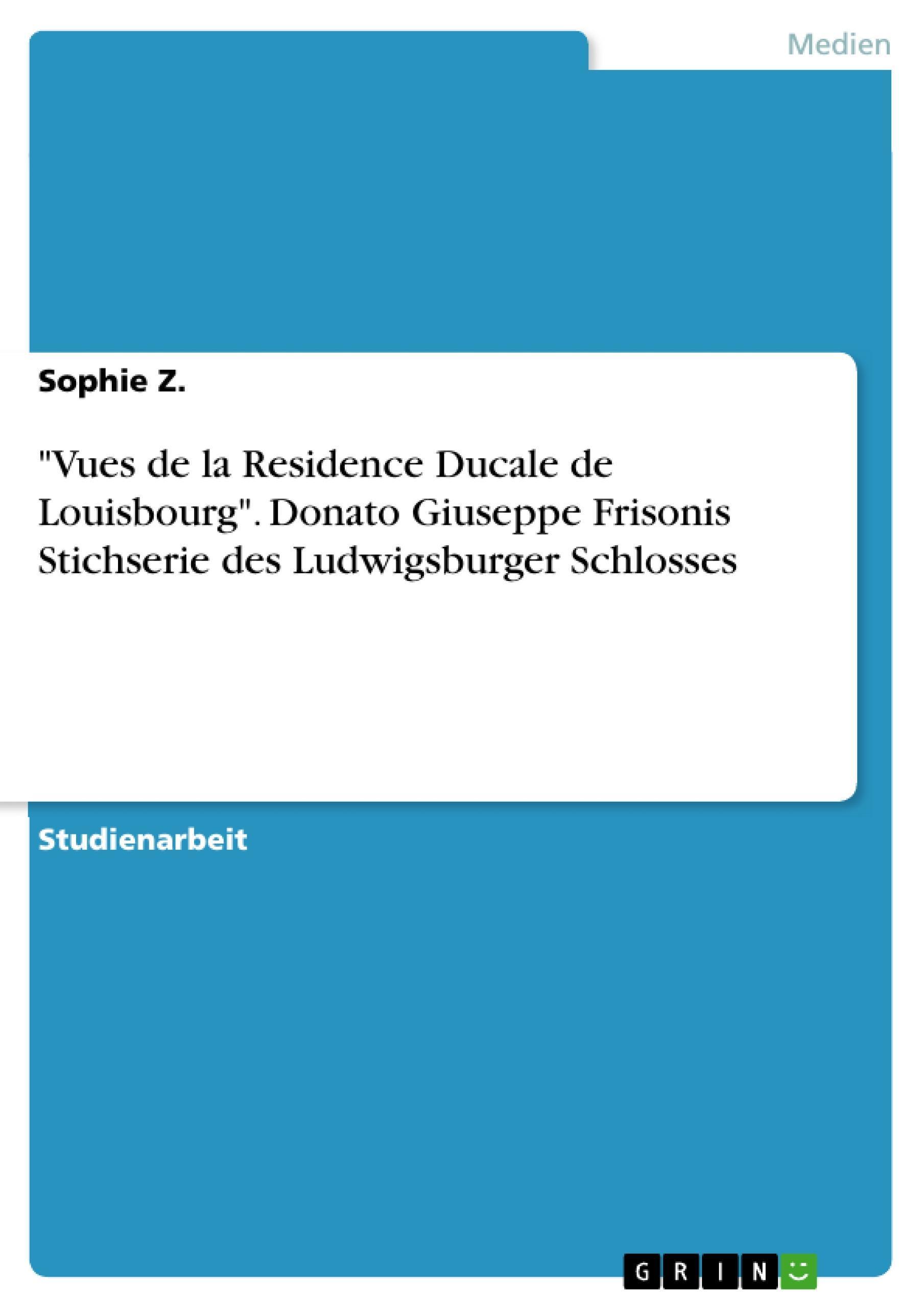 """""Vues de la Residence Ducale de Louisbourg"""". Donato Giuseppe Frisonis Sti ..."