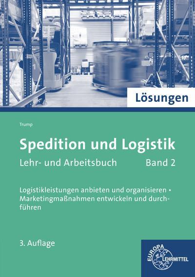 Spedition und Logistik Lösungen Band 2