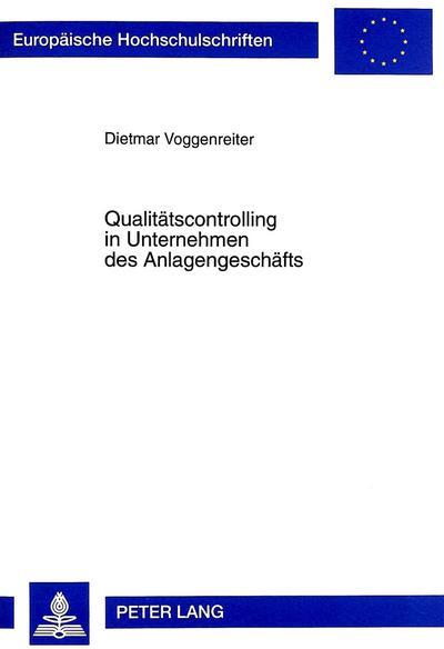 Qualitätscontrolling in Unternehmen des Anlagengeschäfts
