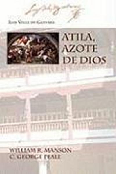 Atila, Azote de Dios
