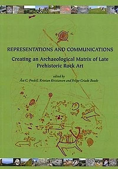 Representations and Communications: Creating an Archaeological Matrix of Late Prehistoric Rock Art