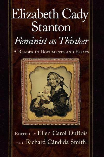 Elizabeth Cady Stanton, Feminist as Thinker