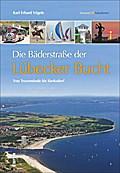 Die Bäderstraße der Lübecker Bucht; Von Trave ...