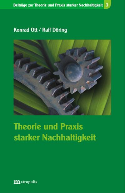 Theorie und Praxis starker Nachhaltigkeit