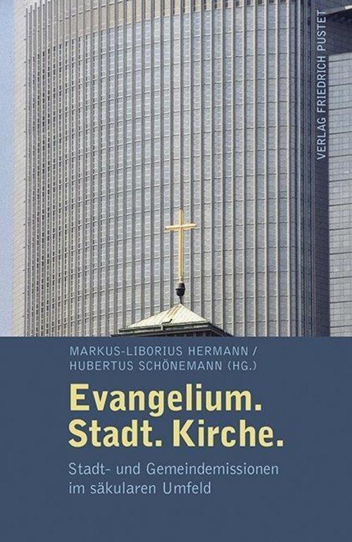 Evangelium. Stadt. Kirche. Markus-Liborius Hermann