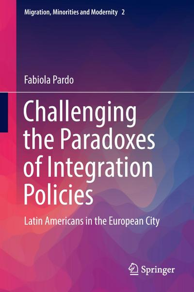 Challenging the Paradoxes of Integration Policies