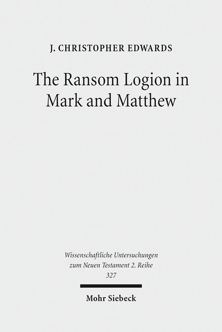 The Ransom Logion in Mark and Matthew, J. Christopher Edwards