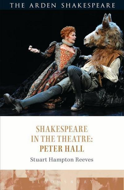 Shakespeare in the Theatre: Peter Hall