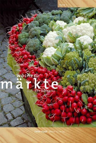 Wochenmärkte der Schweiz Daniel Ingold
