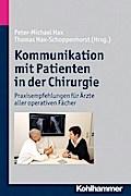 Kommunikation mit Patienten in der Chirurgie: Praxisempfehlungen für Ärzte aller operativen Fächer