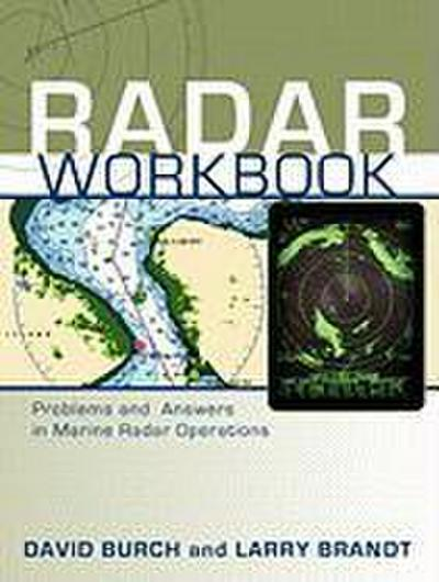 Radar Workbook: Problems and Answers in Marine Radar Operations