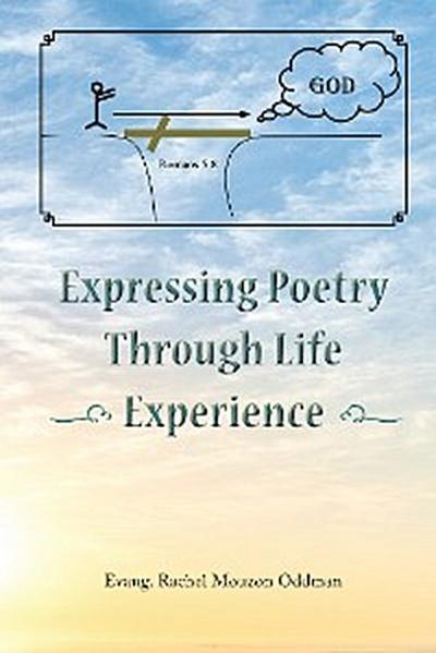 Expressing Poetry Through Life Experience