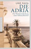 Die Adria: Wiederentdeckung eines Sehnsuchtso ...