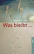 Was bleibt... - Gerhard Lang