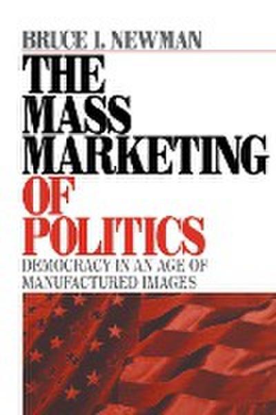 The Mass Marketing of Politics