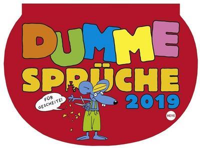 Dumme Sprüche - Kalender 2019: Für Gescheite!