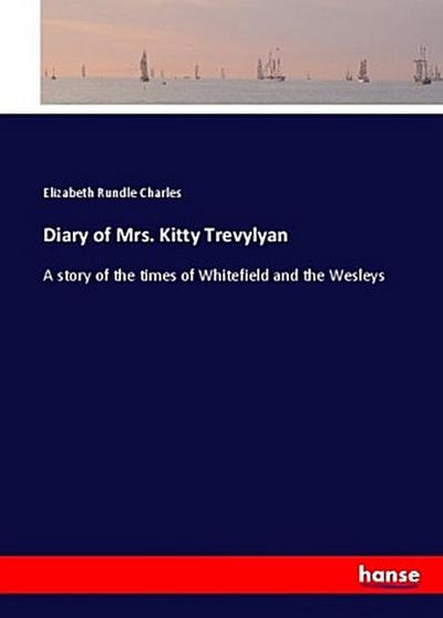 Diary of Mrs. Kitty Trevylyan