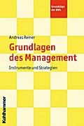 Grundlagen des Management: Instrumente und Strategien (Grundzüge der BWL)