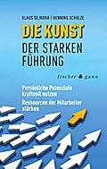 Die Kunst der starken Führung ; Persönliche P ...