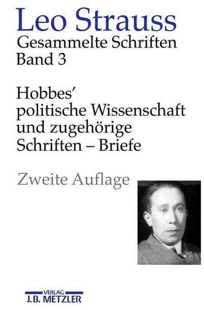 Leo Strauss: Gesammelte Schriften: Band 3: Hobbes' politische Wissenschaft und zugehörige Schriften – Briefe