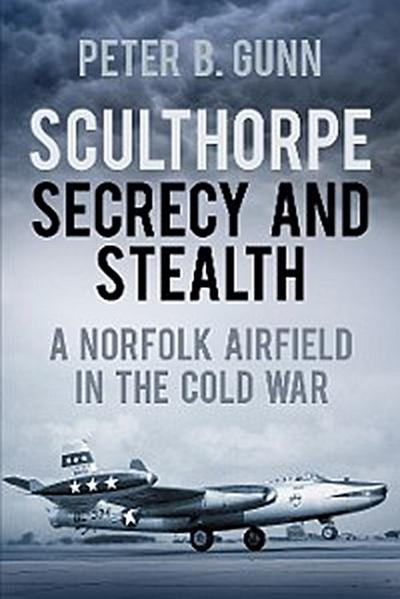 Sculthorpe Secrecy and Stealth