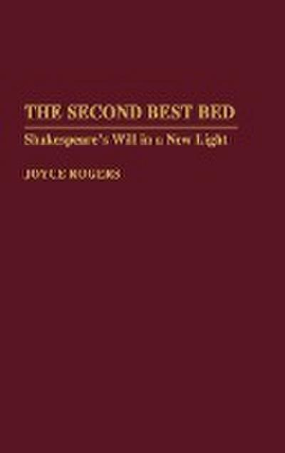The Second Best Bed: Shakespeare's Will in a New Light