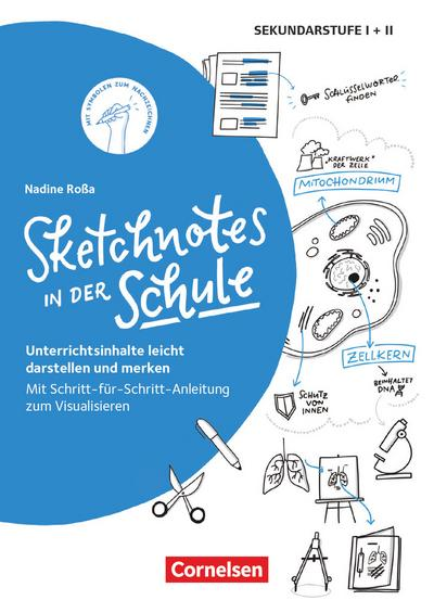 Sketchnotes in der Schule: Unterrichtsinhalte leicht darstellen und merken. Mit Schritt-für-Schritt-Anleitung zum Visualisieren. Buch
