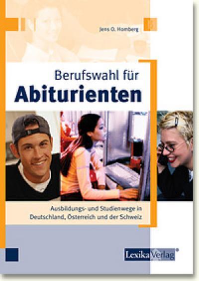 Berufswahl für Abiturienten: Ausbildungs- und Studienwege in Deutschland, Österreich und der Schweiz