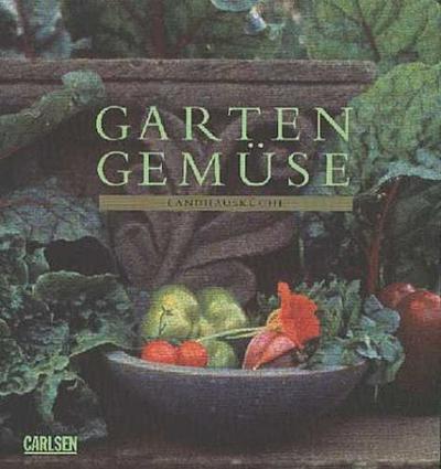 Gartengemüse. Landhausküche - Komet Verlag Gmbh - Unbekannter Einband, Deutsch, Sibella Kraus, Landhausküche, Landhausküche