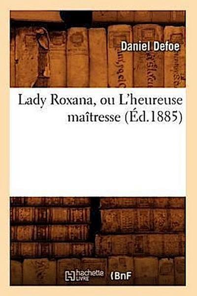 Lady Roxana, Ou l'Heureuse Maîtresse (Éd.1885)