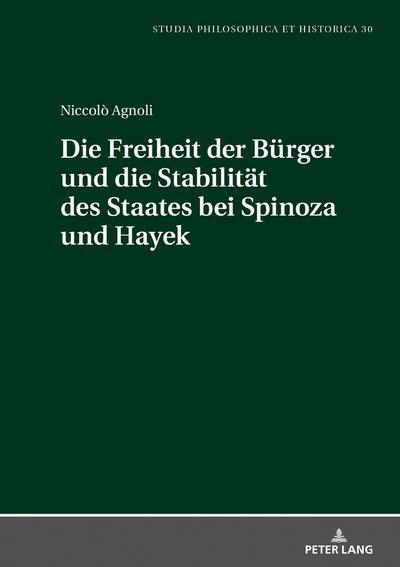 Die Freiheit der Bürger und die Stabiltät des Staates bei Spinoza und Hayek