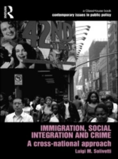 Immigration, Social Integration and Crime