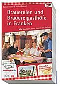 Brauereien und Brauereigasthöfe in Franken: A ...