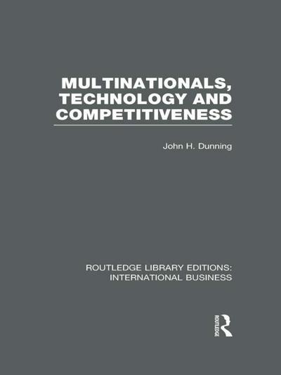 Multinationals, Technology & Competitiveness (RLE International Business)