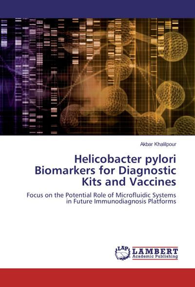 Helicobacter pylori Biomarkers for Diagnostic Kits and Vaccines
