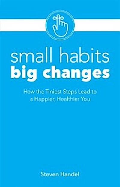 Small Habits, Big Changes