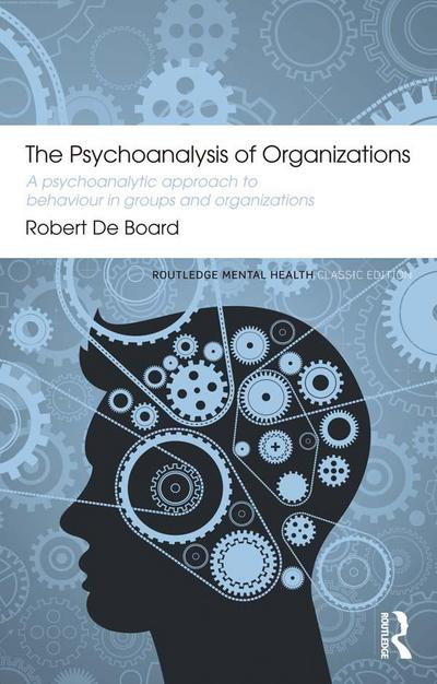 The Psychoanalysis of Organizations