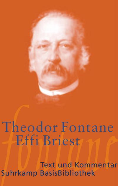 Effi Briest: Roman: Text und Kommentar (Suhrkamp BasisBibliothek)