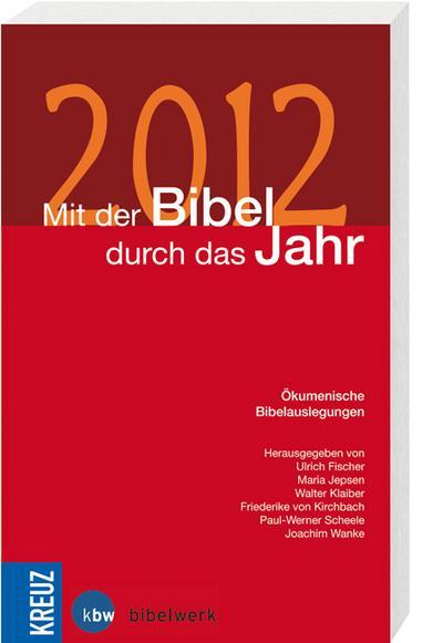 Mit der Bibel durch das Jahr 2012: Ökumenische Bibelauslegungen - Katholisches Bibelwerk - Broschiert, , , ,