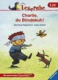 Charlie, du Blindekuh! (Leserabe - 1. Lesestu ...