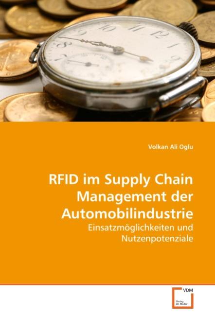 RFID im Supply Chain Management der Automobilindustrie ~ Vol ... 9783639261196