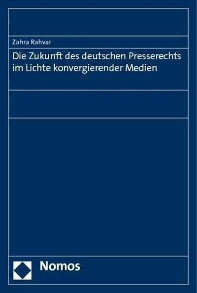 Die Zukunft des deutschen Presserechts im Lichte konvergierender Medien