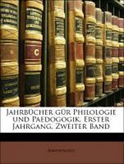Jahrbücher gür Philologie und Paedogogik. Erster Jahrgang. Zweiter Band