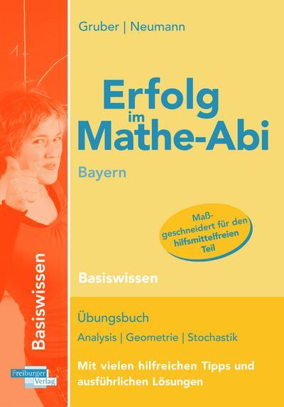 Erfolg im Mathe-Abi Bayern Basiswissen
